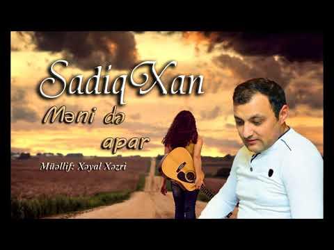 SadiqXan - Meni de apar (Muellif Xeyal Xezri)