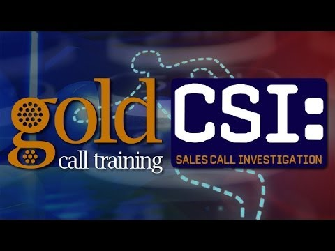 Gold Call CSI: Sales Call Investigation