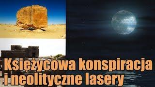 Księżycowy koniec świata i zagadka megalitycznych laserów
