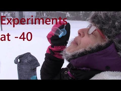 experiments at -40, extreme cold weather. Canadian winter.