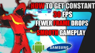 Fortnite Mobile/Android// HOW TO FIX LAG AND GET CONSTANT 30 FPS(All Samsung Devices)
