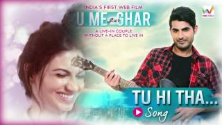tu hi tha lyrical song