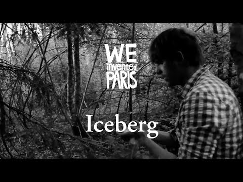 We Invented Paris - Iceberg