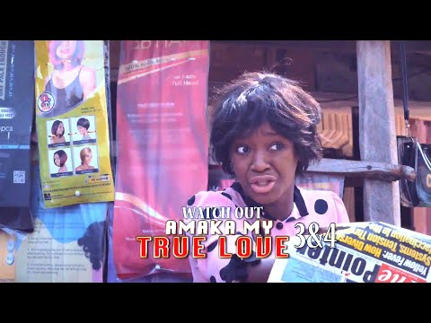 AMAKA MY TRUE LOVE 3&4 (OFFICIAL TRAILER) - 2021 LATEST NIGERIAN NOLLYWOOD MOVIES