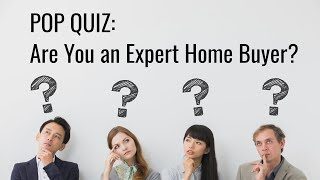 Quiz: Are You an Expert Home Buyer?
