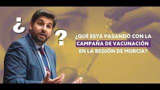 ¿Qué está pasando con la campaña de vacunación en la Región de Murcia?