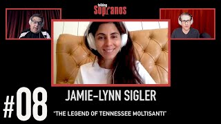 "Talking Sopranos #8 w/Guest Jamie-Lynn Sigler ""The Legend of Tennessee Moltisanti"""