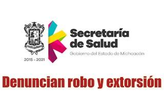 Denuncian robo y extorsión en la Secretaría de Salud de Michoacán