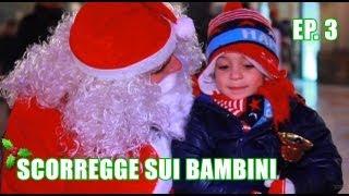 SCORREGGE SUI BAMBINI: BABBO NATALE  [FRANK MATANO]