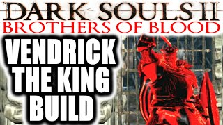 Dark Souls 2 Pvp - Extreme Rage - Brothers Of Blood: Vendrick The King Build