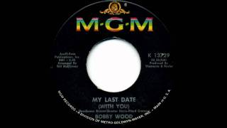 Bobby Wood - My Last Date (With You)