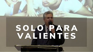 Gilberto Montes de Oca- Solo para valientes