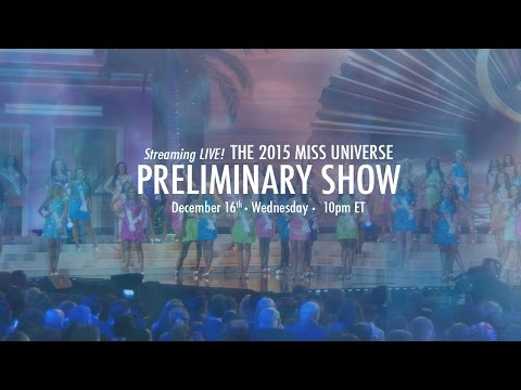 2015 Miss Universe Preliminary Competition