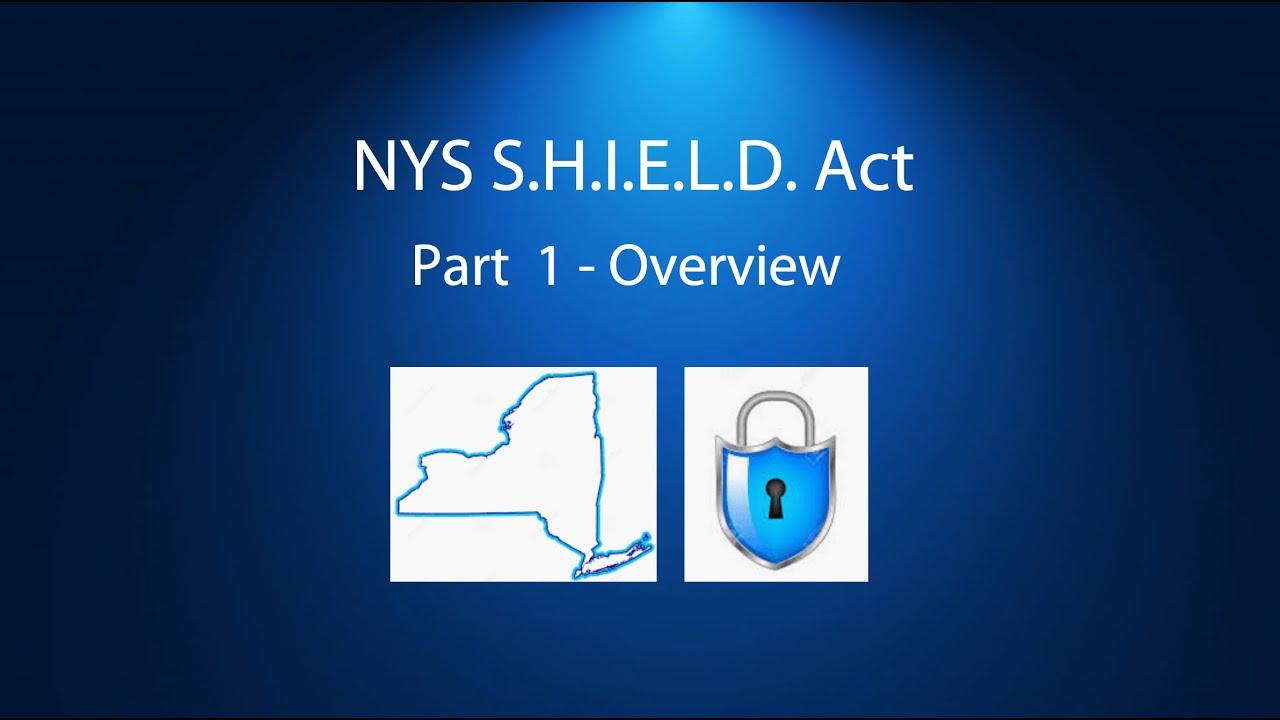 NYS SHIELD ACT - Overview