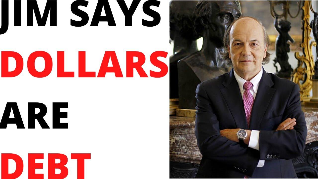 JIM RICKARDS - DOLLARS ARE DEBT, GET GOLD!