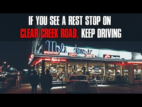 If You See A Rest Stop On Clear Creek Road, Keep Driving Creepypasta