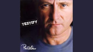 Phil Collins - Testify (Audio)