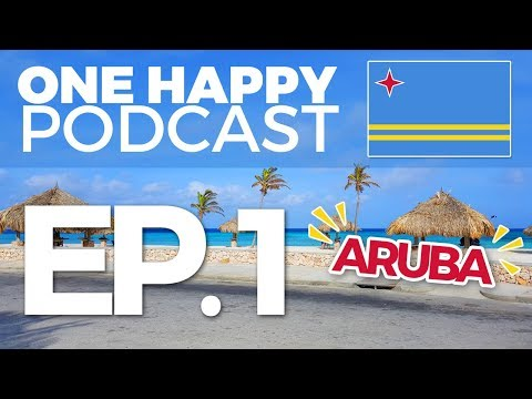 EP1 – Beach Bumming in Aruba With Maggie G.    ONE HAPPY PODCAST