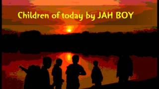 Children of today by Jah boy HD 2011