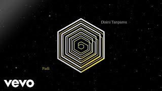 Padi - Disini Tanpamu (Official Lyric Video)