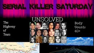 Serial Killer Saturday/Sunday-UNSOLVED- The HIGHWAY OF TEARS