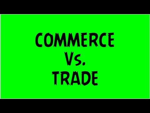 COMMERCE & TRADE || DIFFERENCE || MEANING || EXAMPLE || BUSINESS ORGANISATION || ppt