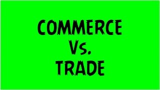 Commerce and trade || Difference || Meaning || Example || Business organisation || ppt