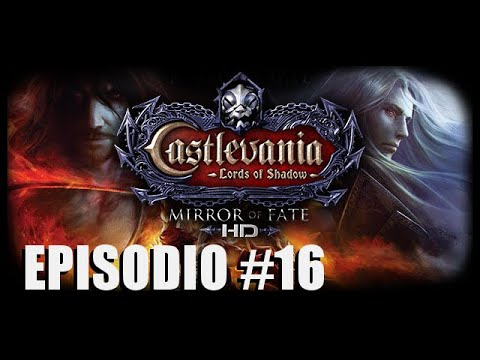 Castlevania Lords of Shadow - Mirror of Fate HD | Ep:16 |