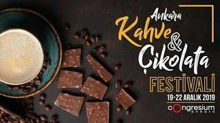 💖Ankara Kahve ve Çikolata Festivali ✔️19-22 Aralık 2019 ATO Congresium'da