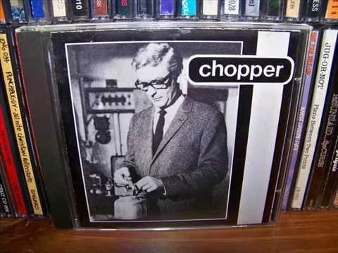 Chopper - Did You Hear That? (1997) Full