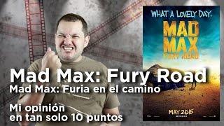 """""""Mad Max: Fury Road (Furia en el Camino): Crítica en 10 puntos"""