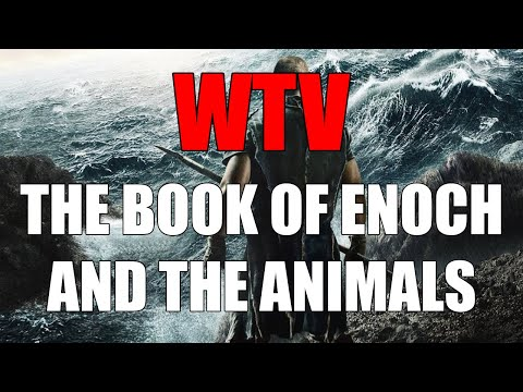 What You Need To Know About The BOOK Of ENOCH And The ANIMALS