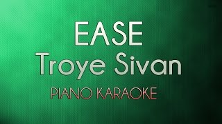 Ease - Troye Sivan | Official Piano Karaoke Instrumental Lyrics Cover Sing Along