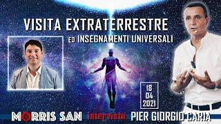 VISITA #EXTRATERRESTRE ED INSEGNAMENTI #UNIVERSALI: Morris San intervista Pier Giorgio #Caria