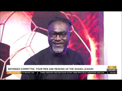 Referees Committee, Your Men are Messing UP The Ghana League! -  Fire 4 Fire on Adom TV  (19-5-21)