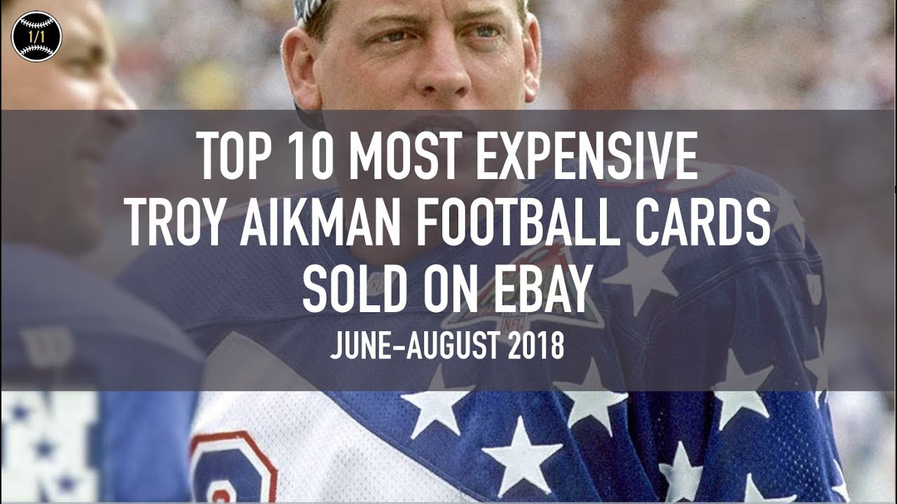 Top 10 Most Expensive Troy Aikman Football Cards Sold On Ebay July August 2018