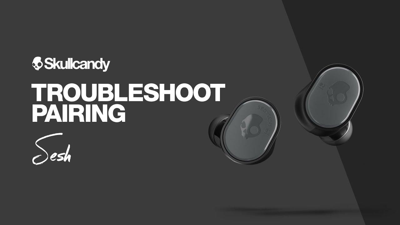 Sesh True Wireless Earbuds Troubleshoot Pairing Skullcandy Youtube