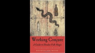 BOOK REVIEW: Working Conjure | A Guide to Hoodoo Folk Magic by Hoodoo Sen Moise