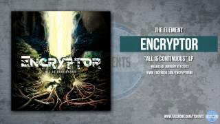 Encryptor - The Element