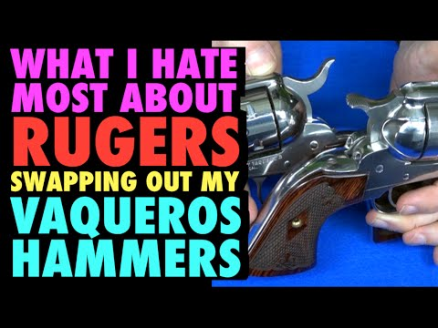 What I hate About Rugers : Vaquero Hammer Swap