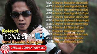 Download Koleksi Thomas Arya Versi Akustik & Original Vol.2 [Official Compilation Video HD]
