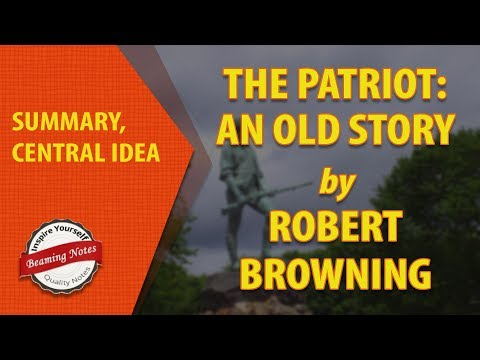 Summary of The Patriot: An Old Story by Robert Browning