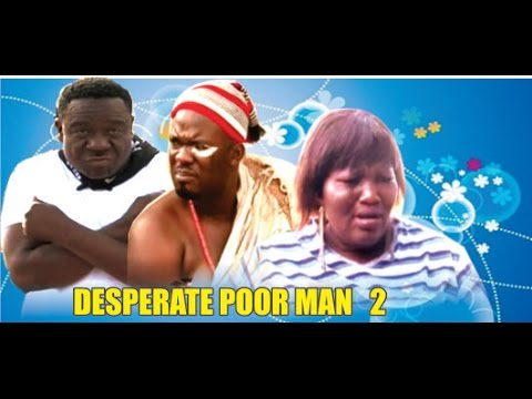 Download Desperate Poor Man 2   - 2014 Latest Nigeria Nollywood Movie