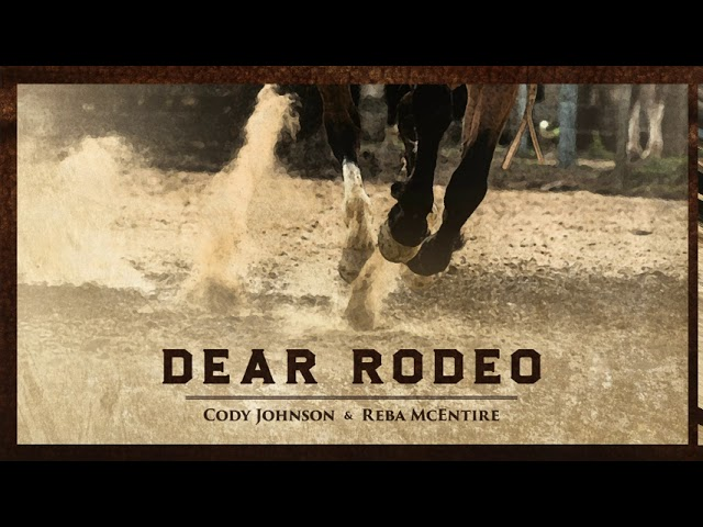 Cody Johnson & Reba McEntire - Dear Rodeo (Audio)