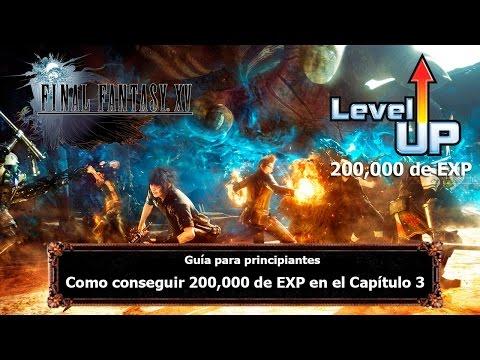 Final Fantasy XV   Tips y Trucos   Como conseguir 200,000 de EXP en el Capítulo 3