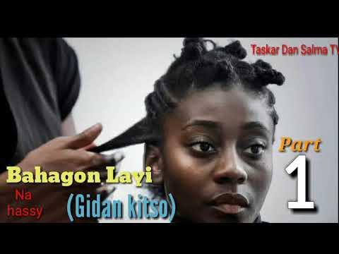 Download Gidan Kitso Part 1 labarine akan wasu Mata marasa kamun kai