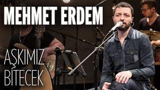 Mehmet Erdem - Aşkımız Bitecek (JoyTurk Akustik)