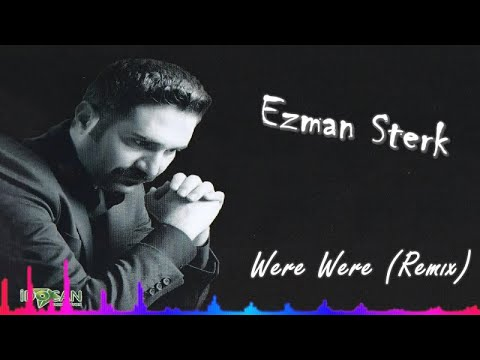 Ezman Sterk - Were Were - Remix