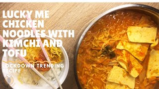 Lucky Me Chicken Noodles with Kimchi and Tofu  Lockdown Trending Recipe