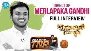 Krishnarjuna Yudham Promotional Interview With Director Merlapaka Gandhi #6 || Frankly With TNR